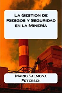 La Gestion de Riesgos y Seguridad en la Minería (Spanish Edition)