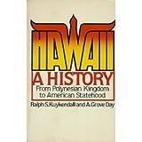 Hawaii: A History from Polynesian Kingdom to American Statehood