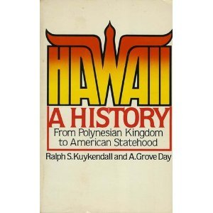 Hawaii: A History from Polynesian Kingdom to American Statehood