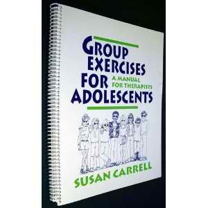 Group Exercises for Adolescents: A Manual for Therapists (Adolescent Group Therapy)