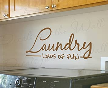 Laundry Loads of Fun - Funny Room Cleaning Clothes Mom Mother - Large Wall Decal Decor