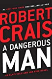 A Dangerous Man (An Elvis Cole and Joe Pike Novel)