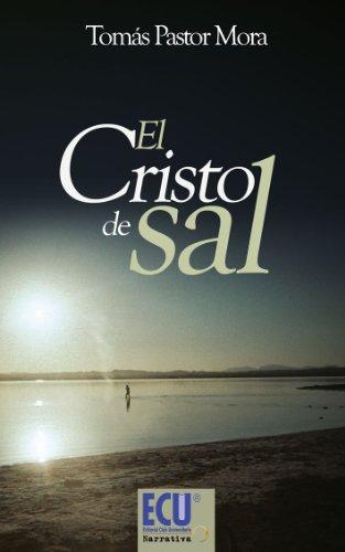 El Cristo de sal (Spanish Edition) by [Mora, Tomás Pastor]