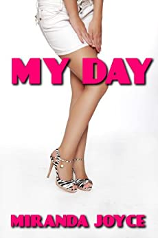 My Day (Biker, Billionaire, Lesbian, Vampire, Tentacle Erotic Comedy Short Story) by [Joyce, Miranda]