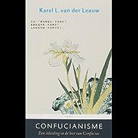 Confucianisme: een inleiding in de leer van Confucius (Oosterse filosofie Book 2)