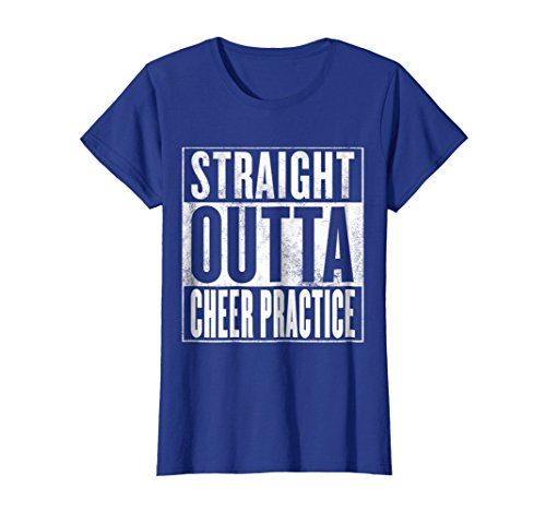 Womens Cheer Practice T-Shirt - STRAIGHT OUTTA CHEER PRACTICE Shirt Small Royal (Cheers Ladies Tee)