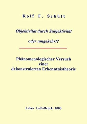 Objektivität durch Subjektivität oder umgekehrt? (Book on Demand)
