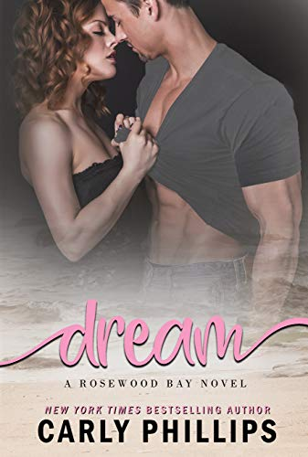 Dream: A Rosewood Bay Standalone Love Story (Rosewood Bay Series Book 4)