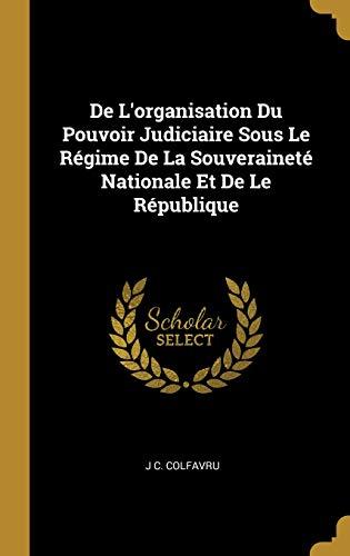 de l'Organisation Du Pouvoir Judiciaire Sous Le Régime de la Souveraineté Nationale Et de Le République