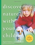 By Ingrid Chalufour - Discovering Nature with Young Children (Young Scientist (Redleaf Press)) (8/16/03)