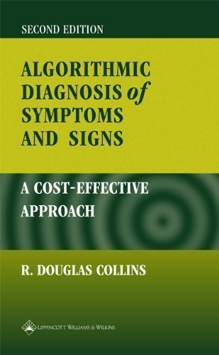 Algorithmic Diagnosis of Symptoms and Signs: A Cost-Effective Approach 2nd (second) Edition by Collins, R. Douglas published by Igaku-Shoin (2002)