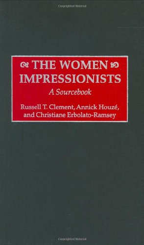 The Women Impressionists: A Sourcebook (Art Reference Collection)