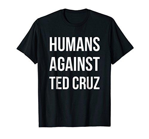Humans Against Ted Cruz shirt