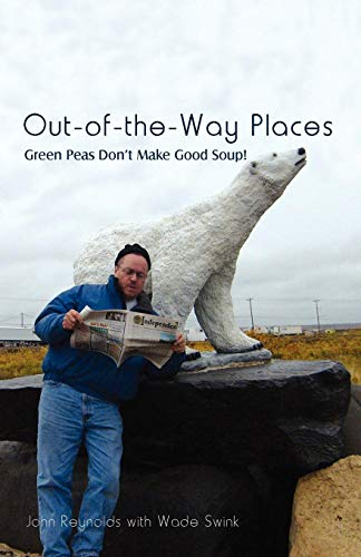 Out-of-the-Way Places: Green Peas Don't Make Good Soup!