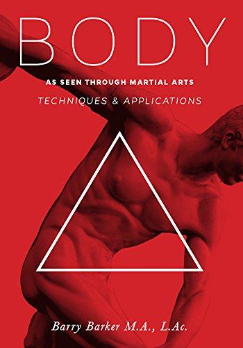 Body: Techniques & Applications as Seen Through Martial Arts
