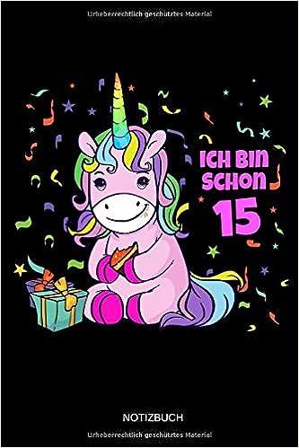 Ich Bin Schon 15 Notizbuch Liniertes Notizbuch Einhorn 15