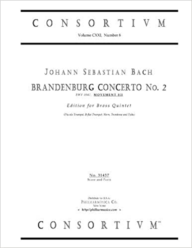 Download bøger online gratis for at læse BRANDENBURG CONCERTO No 2, Mvt III; edition for brass quintet (piccolo trumpet, B-flat trumpet, horn, trombone, tuba); [score & parts 31457] PDF