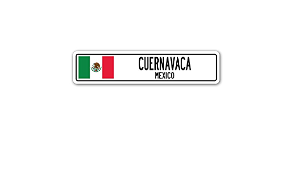 MEXICO Street Sign Mexican flag city country road wall gift CUERNAVACA