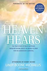 Heaven Hears: The True Story of What Happened When Pat Boone Asked the World to Pray for His Grandson's Survival Paperback