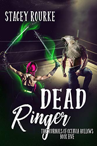 Dead Ringer (The Journals of Octavia Hollows Book 5) by [Rourke, Stacey]