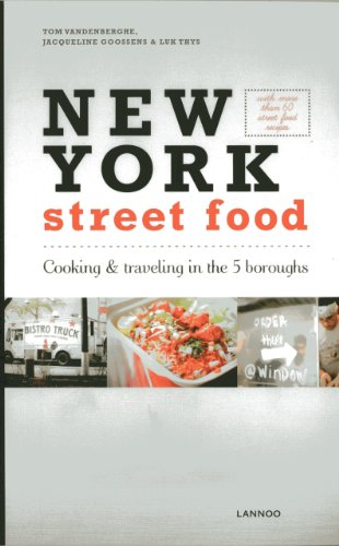 New York Street Food by Jacqueline Goossens, Tom Vandenberghe, Luk Thys
