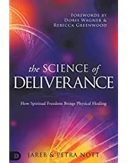 The Science of Deliverance: How Spiritual Freedom Brings Physical Healing