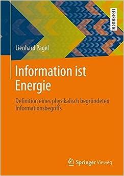 Information ist Energie: Definition eines physikalisch begründeten Informationsbegriffs