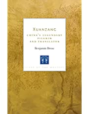 Xuanzang: China's Legendary Pilgrim and Translator