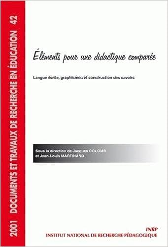 Lire ELEMENTS POUR UNE DIDACTIQUE COMPAREE: LANGUE ECRITE, GRAPHISMES ET CONSTRUCTION DES SAVOIRS pdf, epub ebook