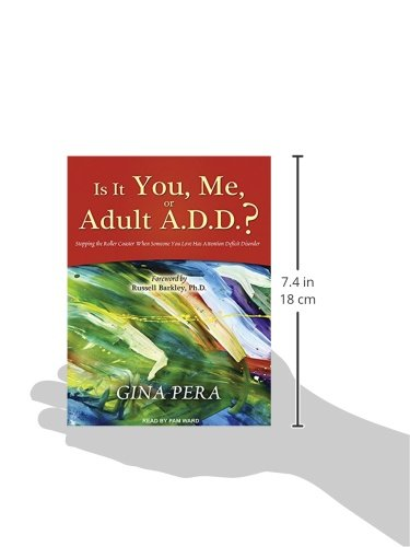 Is It You, Me, or Adult A.D.D.?: Stopping the Roller Coaster When Someone You Love Has Attention Deficit Disorder