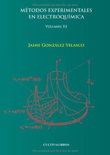 Download METODOS EXPERIMENTALES EN ELECTROQUÍMICA. VOLUMEN III (Spanish Edition) PDF