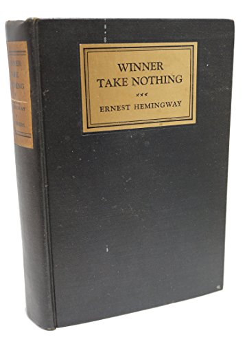 WINNER TAKE NOTHING:  After the Storm; A Clean Well-Lighted Place; The Light of the World; God Rest You Merry Gentlemen; The Sea Change; A Way You'll Never Be; The Mother of a Queen; One Reader Writes; Homage to Switzerland; A Day's Wait (Ernest Hemingway A Clean Well Lighted Place)