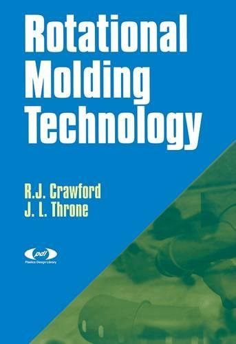 Rotational Molding Technology (Plastics Design Library) R.J. Crawford