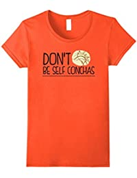 Don't Be Self Conchas Bread Funny T-Shirt