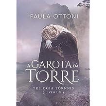 A Garota da Torre (Trilogia Tórnnis Livro 1)