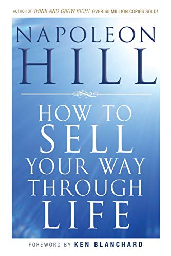 How To Sell Your Way Through Life Paperback – December 30, 2009