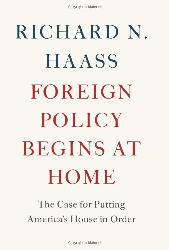 Image of Foreign Policy Begins at Home: The Case for Putting America's House in Order