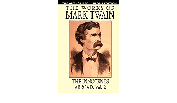 Twain himself bust Vol 2 and THE INNOCENTS ABROAD by Mark Twain