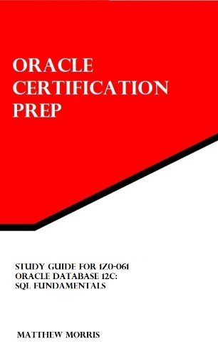 Download Study Guide for 1Z0-061: Oracle Database 12c: SQL Fundamentals (Oracle Certification Prep) Pdf