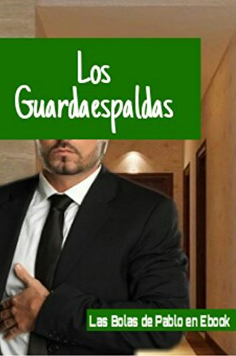 Los Guardaespaldas (Spanish Edition)