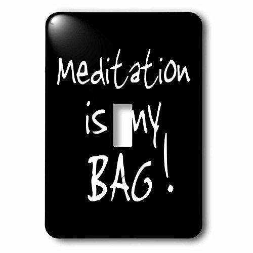 InspirationzStore Its My Bag - Meditation is my Bag. black and white text - meditating love gift - Light Switch Covers - single toggle switch (lsp_232191_1) by 3dRose