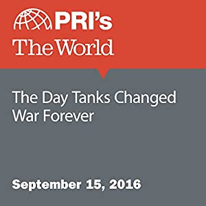 The Day Tanks Changed War Forever