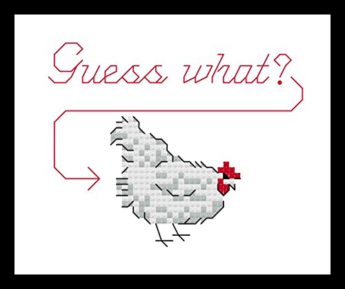 Counted Cross Stitch Kit. Guess what? Chicken Butt by Sew Irreverent