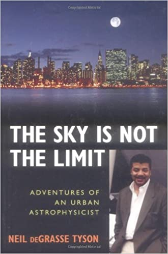 Book The Sky is Not the Limit: Adventures of an Urban Astrophysicist
