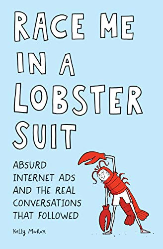 Race Me in a Lobster Suit: Absurd Internet Ads and the Real Conversations that ()
