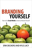 Branding Yourself: How to Use Social Media to Invent or Reinvent Yourself (2nd Edition) (Que BizTech)