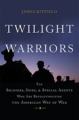 Image of Twilight Warriors: The Soldiers, Spies, and Special Agents Who Are Revolutionizing the American Way of War