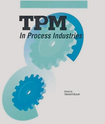 TPM in Process Industries (Step-By-Step Approach to TPM Implementation) by Tokutaro Suzuki