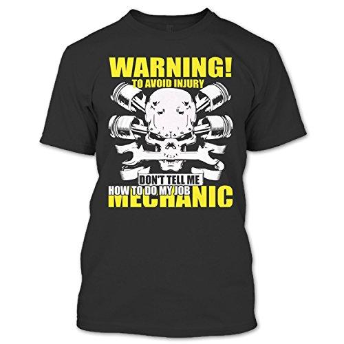 Don't Tell Me How To Do My Job T Shirt, I Am A Mechanic T Shirt Unisex (XL,Black)