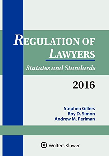 Regulation of Lawyers: Statutes & Standards 2016 Supplement